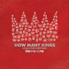 How Many Kings: Songs For Christmas mp3 Album by downhere