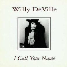 I Call Your Name by Willy DeVille