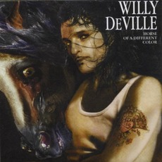 Horse Of A Different Color by Willy DeVille