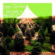 Happy Christmas mp3 Album by I Can Make A Mess Like Nobody's Business