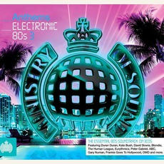 Ministry Of Sound: Anthems: Electronic 80s 3 by Various Artists