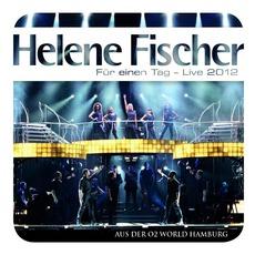 Für Einen Tag - Live 2012 mp3 Live by Helene Fischer