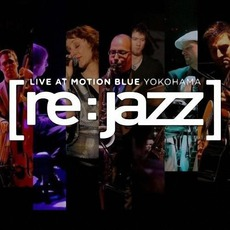 Live At Motion Blue Yokohama mp3 Live by [re:jazz]