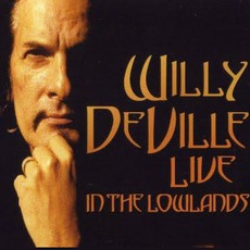 Live In The Lowlands by Willy DeVille