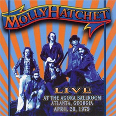 Live At The Agora Ballroom, Atlanta, Georgia April 20, 1979 mp3 Live by Molly Hatchet