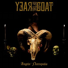 Angels' Necropolis mp3 Album by Year Of The Goat