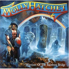 Warriors Of The Rainbow Bridge mp3 Album by Molly Hatchet