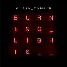 Burning Lights mp3 Album by Chris Tomlin