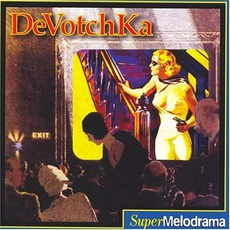 SuperMelodrama by DeVotchKa