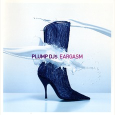 Eargasm by Plump DJs