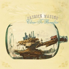 Close To Paradise mp3 Album by Patrick Watson