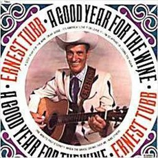 Good Year For The Wine by Ernest Tubb