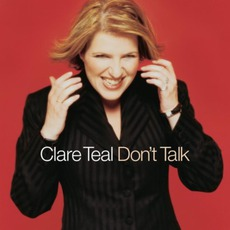 Don't Talk mp3 Album by Clare Teal