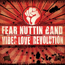 Vibes Love & Revolution mp3 Album by Fear Nuttin Band