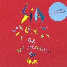The We Meaning You Tour (Live At Copenhagen 12.05.2010) mp3 Live by Sia