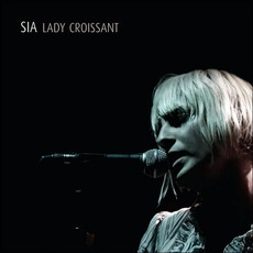 Lady Croissant mp3 Live by Sia