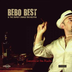 Saronno On The Rocks mp3 Album by Bebo Best & The Super Lounge Orchestra