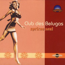 Apricoo Soul mp3 Album by Club Des Belugas