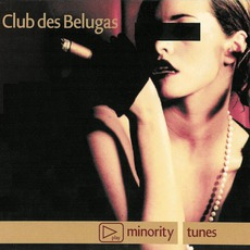Minority Tunes mp3 Album by Club Des Belugas