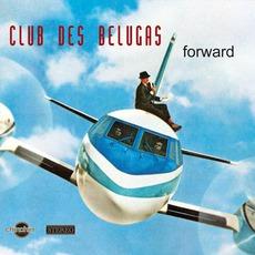 Forward mp3 Album by Club Des Belugas
