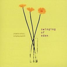楽園主義 swinging of eden [TOKYO STYLE]