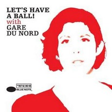 Let's Have A Ball!: With Gare Du Nord