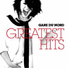 Greatest Hits mp3 Artist Compilation by Gare Du Nord