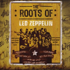 The Roots Of Led Zeppelin (Remastered) by Various Artists