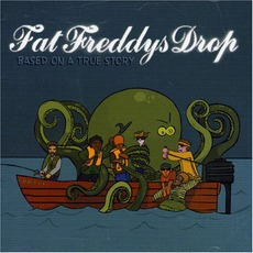 Based On A True Story mp3 Album by Fat Freddy's Drop