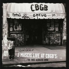 Live At CBGB's: The First Acoustic Show by J Mascis