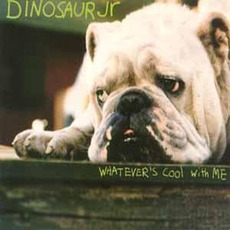 Whatever's Cool With Me mp3 Single by Dinosaur Jr.