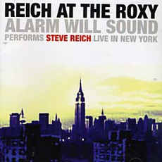 Reich At The Roxy
