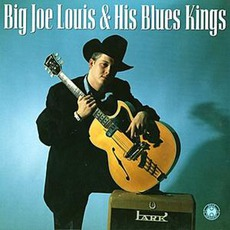 Big Joe Louis & His Blues Kings