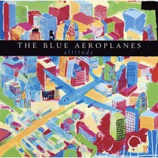 Altitude mp3 Album by The Blue Aeroplanes