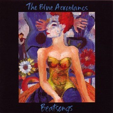 Beatsongs mp3 Album by The Blue Aeroplanes