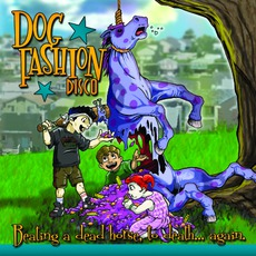 Beating A Dead Horse, To Death... Again mp3 Album by Dog Fashion Disco