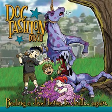 Beating A Dead Horse, To Death... Again (Limited Edition) mp3 Album by Dog Fashion Disco