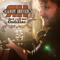 They Call Me Cadillac mp3 Album by Randy Houser