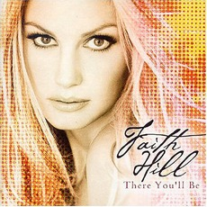 There You'll Be mp3 Artist Compilation by Faith Hill