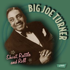 Shout, Rattle And Roll by Big Joe Turner