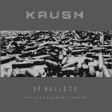 37 Bullets: Complete Discography 1996 / 2006
