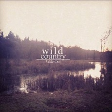 Wild Country EP mp3 Album by Wake Owl