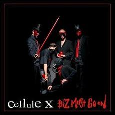 Biz Must Go On mp3 Album by Cellule X