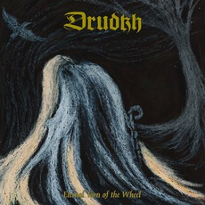 Eternal Turn Of The Wheel mp3 Album by Drudkh
