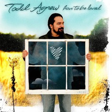 How To Be Loved mp3 Album by Todd Agnew
