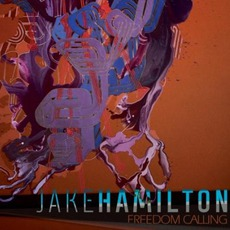 Freedom Calling mp3 Album by Jake Hamilton