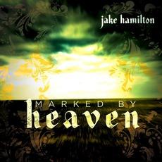 Marked By Heaven mp3 Album by Jake Hamilton