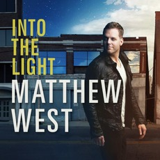 Into The Light mp3 Album by Matthew West