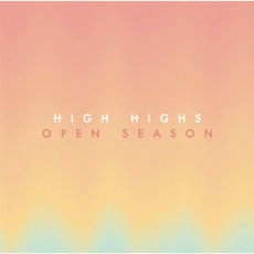 Open Season mp3 Album by High Highs