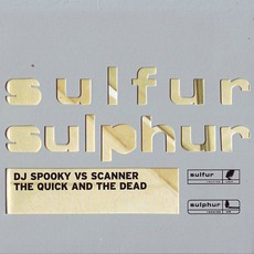 The Quick And The Dead by DJ Spooky vs. Scanner